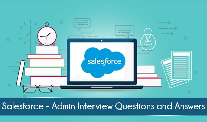 Salesforce Admin Interview Questions | Salesforce Admin Q&A 2019